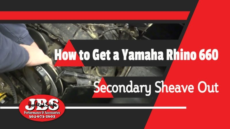 JBS Performance & Accessories, how to get a yamaha rhino 660 secondary sheave out